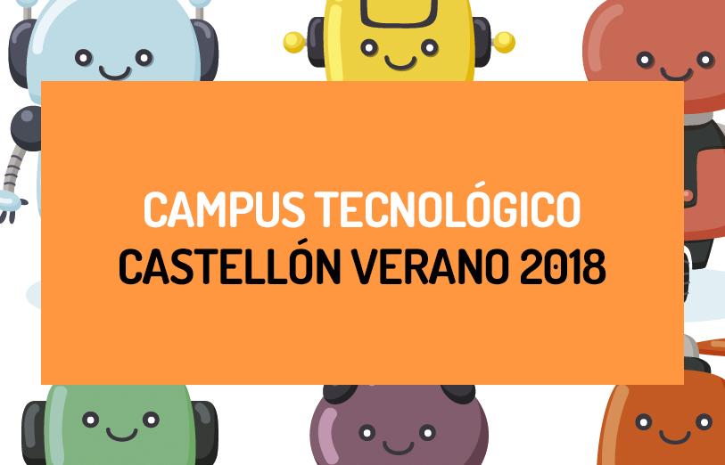 Campus Tecnológico de verano 2018 de AUCA Projectes Educatius i Droide Comunidad Castelló