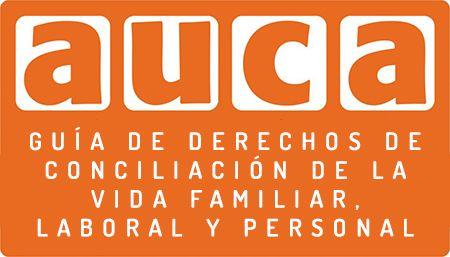 Auca Projectes Educatius - GUÍA DE DERECHOS DE CONCILIACIÓN DE LA VIDA FAMILIAR, LABORAL Y PERSONAL.