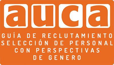 """Auca Projectes Educatius """"Guía de reclutamiento y selección de personal con perspectiva de género."""