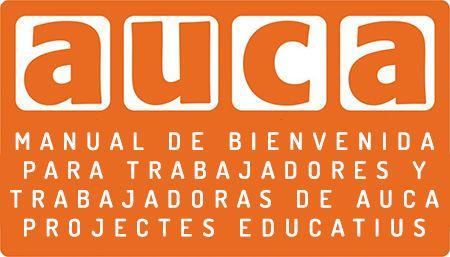Auca Projectes Educatius - Manual de Bienvenida a trabajadores y trabajadoras.