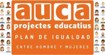 """Auca Projectes Educatius """"Plan de Igualdad de Oportunidades entre Mujeres y Hombres"""""""