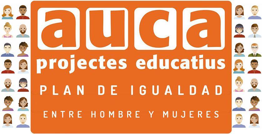 Auca Projectes Educatius finaliza la implantación de un plan de igualdad de oportunidades entre hombres y mujeres.